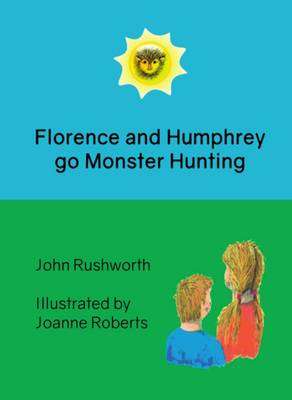 Florence and Humphrey Go Monster Hunting (Paperback)