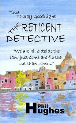 The Reticent Detective - Time to Say Goodnight 1 (Paperback)