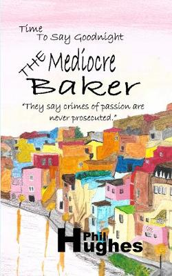 The Mediocre Baker - Time to Say Goodnight 2 (Paperback)