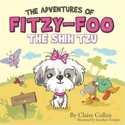 The Adventures of Fitzy Foo Shih Tzu - Love Never Fails 1 (Paperback)