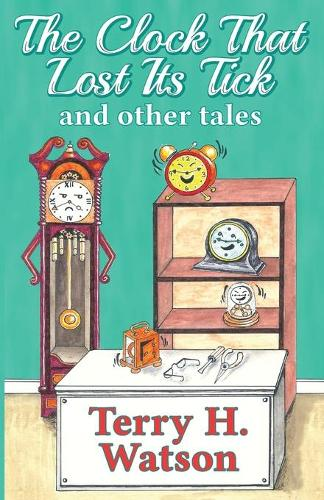 The Clock That Lost Its Tick and Other Tales (Paperback)