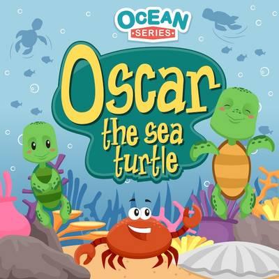 Oscar the Sea Turtle: Ocean Series: Ocean Series 1 - Ocean Series (Paperback)