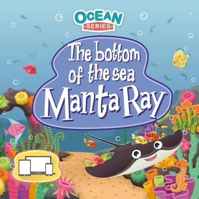 The Bottom of the Sea - Manta Ray - Ocean Series 5 (Paperback)