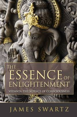 The Essence of Enlightenment - Vedanta: The Science of Consciousness (Paperback)