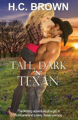 Tall, Dark 'n' Texan: The Thrilling Adventure of a Girl, a Hurricane, and a Sexy Texas Cowboy - Texas Billionaire Brothers 1 (Paperback)