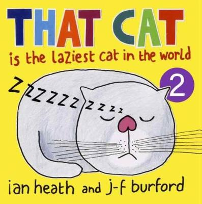 THAT CAT Is The Laziest Cat In The world 2 - THAT CAT Is The Laziest Cat In The World 2 (Paperback)