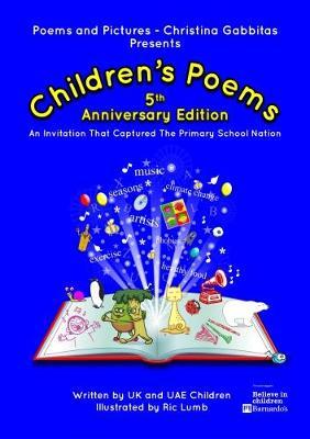 Children's Poetry 5th Anniversary 2017: Children's Poetry Initiative by Christina Gabbitas 5: An Invitation That Captured Children's Imagination - Children's Poetry - An Invitation That Captured Children's Imagination 5 (Paperback)
