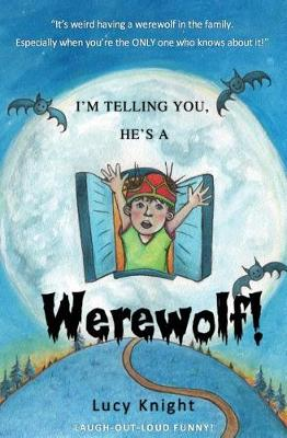 I'm Telling You, He's a Werewolf! (Paperback)