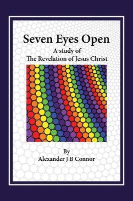 Seven Eyes Open: A Study of the Revelation of Jesus Christ (Hardback)