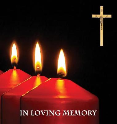 In Loving Memory Funeral Guest Book, Memorial Guest Book, Condolence Book, Remembrance Book for Funerals or Wake, Memorial Service Guest Book: A Celebration of Life and a Lasting Memory for the Family. Religious Theme. Hardcover with a Gloss Finish (Hardback)