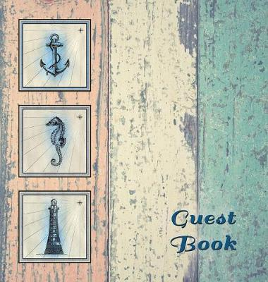 Nautical Guest Book (Hardcover), Visitors Book, Guest Comments Book, Vacation Home Guest Book, Beach House Guest Book, Visitor Comments Book, Seaside Retreat Guest Book: Suitable for Boats, Beach House, Vacation Homes, B&bs, Airbnbs, Guest House, Parties, (Hardback)