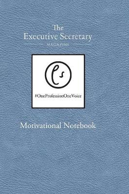 The Executive Secretary Motivational Notebook (Hardback)