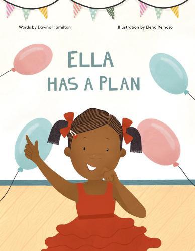 Ella Has A Plan (Paperback)