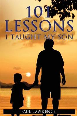 101 Lessons I Taught My Son (Paperback)