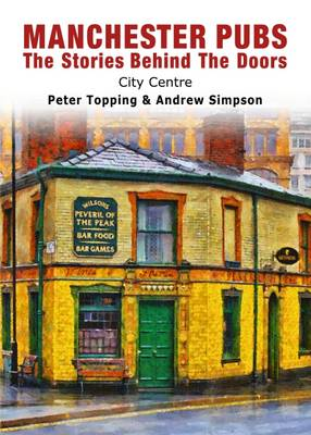 Manchester Pubs - City Centre: The Stories Behind the Doors (Paperback)