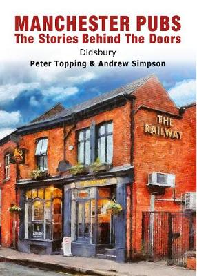 Manchester Pubs - Didsbury 2019: The Stories Behind The Doors - Manchester Pubs 3 (Paperback)