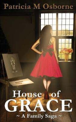 House of Grace: A Family Saga (Paperback)