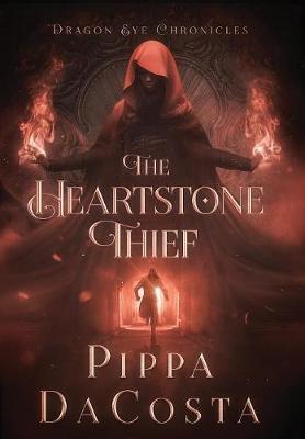 The Heartstone Thief - Dragon Eye Chronicles (Hardback)
