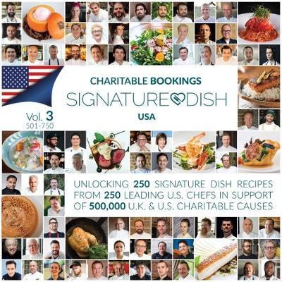 Charitable Booking Signature Dish USA: Volume 3 501-750 - Charitable Bookings Signature Dish recipe collection 3 (Hardback)