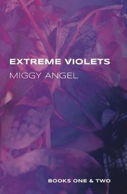Extreme Violets with Miggy Angel