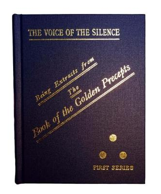 """The Voice of the Silence: Being Chosen Fragments from the """"Book of the Golden Precepts."""" (Hardback)"""