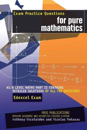 Exam Practice Questions for PURE MATHEMATICS: AS/A Level Maths with detailed solutions of all the questions for EDEXCEL (Paperback)
