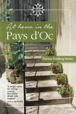 At Home in the Pays d'Oc: A Tale of Accidental Expatriates - Pays d'Oc Series 1 (Paperback)