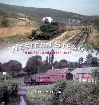 Western Steam on Bristol and Exeter Lines (Hardback)
