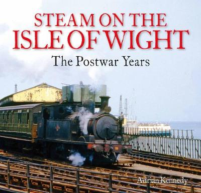 Steam on the Isle of Wight: The Postwar Years (Paperback)