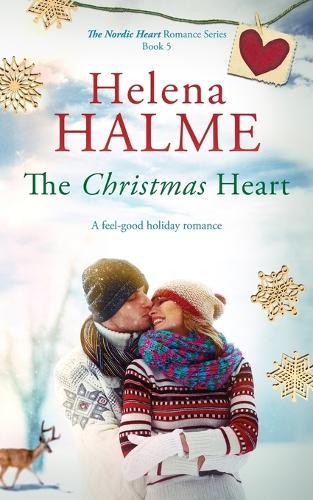 The Christmas Heart: A Feel-Good Holiday Romance - Nordic Heart 5 (Paperback)