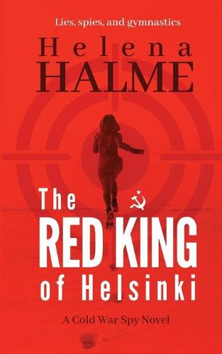The Red King of Helsinki: Lies, Spies and Gymnastics (Paperback)