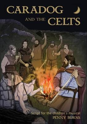 Caradog and the Celts: Script for the Chidren's Musical (Paperback)