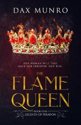 The Flame Queen 2019: The Legends of Peradon 1 - The Legends of Peradon 1 (Paperback)