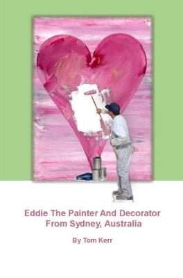 Eddie The Painter And Decorator From Sydney Australia (Paperback)