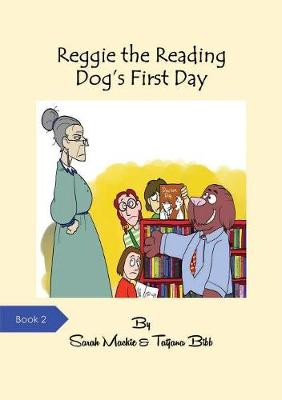 Reggie the Reading Dog's First Day - Reggie the Reading Dog 2 (Paperback)
