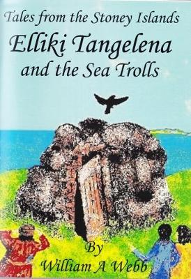 Tales from the Stoney Islands: Elliki Tangelena and the Sea Trolls (Paperback)
