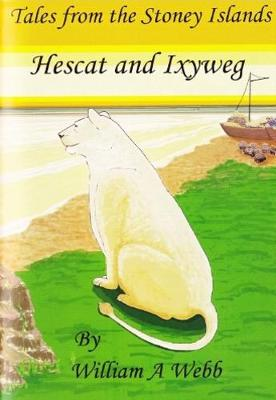 Tales from the Stoney Islands: Hescat and Ixyweg (Paperback)