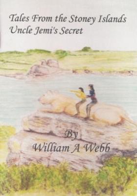 Tales from the Stoney Islands: Uncle Jemi's Secret (Paperback)