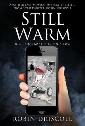 Still Warm - Josie King Mysteries 2 (Paperback)