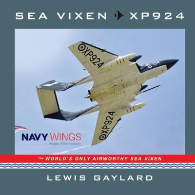 Sea Vixen XP924: The World's Only Airworthy Sea Vixen (Paperback)