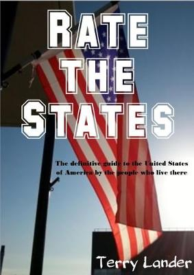 Rate the States: The definitive guide to the United States of America by the people who live there (Paperback)