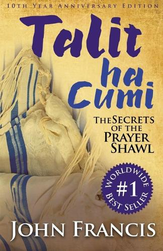Talitha Cumi: Secrets of the Prayer Shawl - New Edition (Paperback)