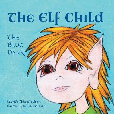 The Elf Child: The Blue Dark (Paperback)