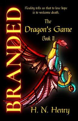 Branded the Dragon's Game Book II - Dragon's Game 2 (Paperback)