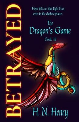 Betrayed the Dragon's Game Book III - Dragon's Game 3 (Paperback)
