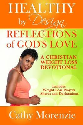 Reflections of God's Love: A Christian Weight Loss Devotional - Healthy by Design 3 (Paperback)