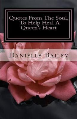 Quotes from the Soul, to Help Heal a Queen's Heart: 31-Day Inspirational (Paperback)