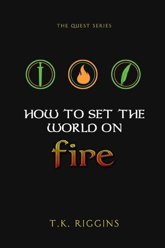 How to Set the World on Fire (Paperback)