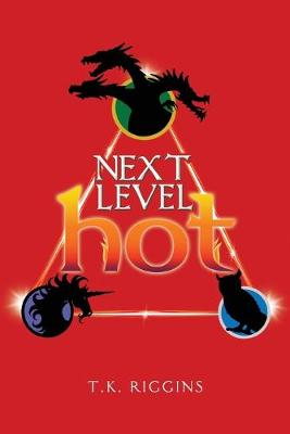 Next Level Hot - How to Set the World on Fire 3 (Paperback)