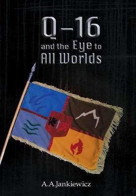 Q-16 and the Eye to All Worlds (Hardback)